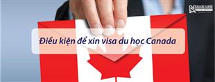 Điều kiện để xin visa du học Canada là gì?