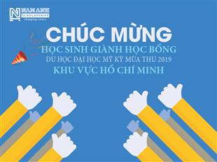 Chúc mừng học sinh giành học bổng du học Đại học Mỹ kì mùa thu 2019 khu vực Hồ Chí Minh